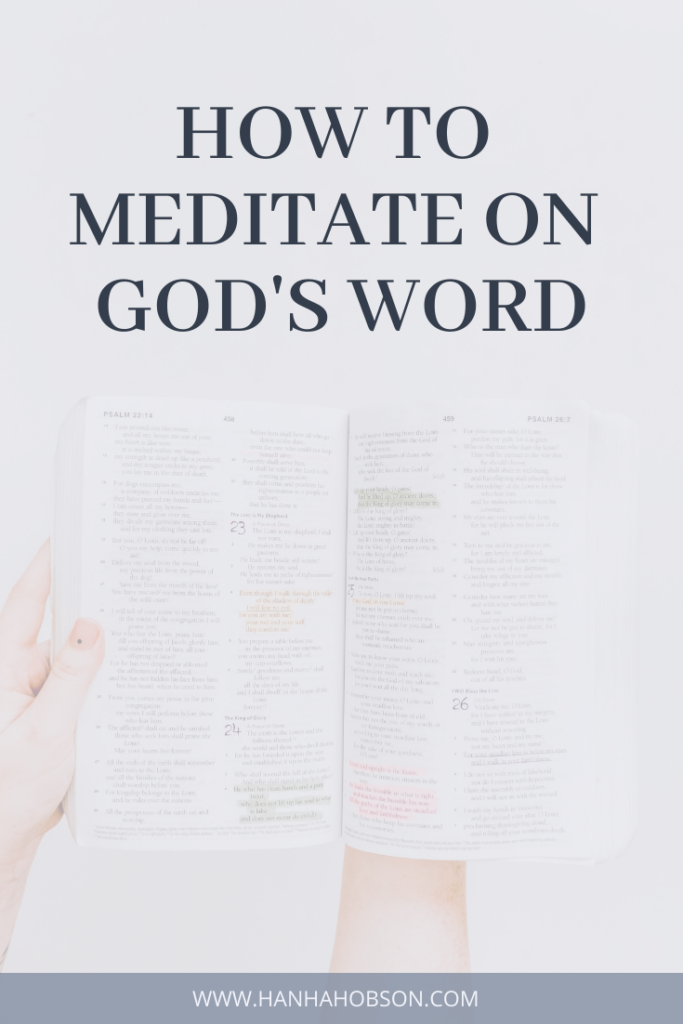 meditating on God's Word, how to meditate on the Word, studying God's Word, daily affirmations, scripture, how to read the Bible, scripture reading, christian blogger, faith blogger,