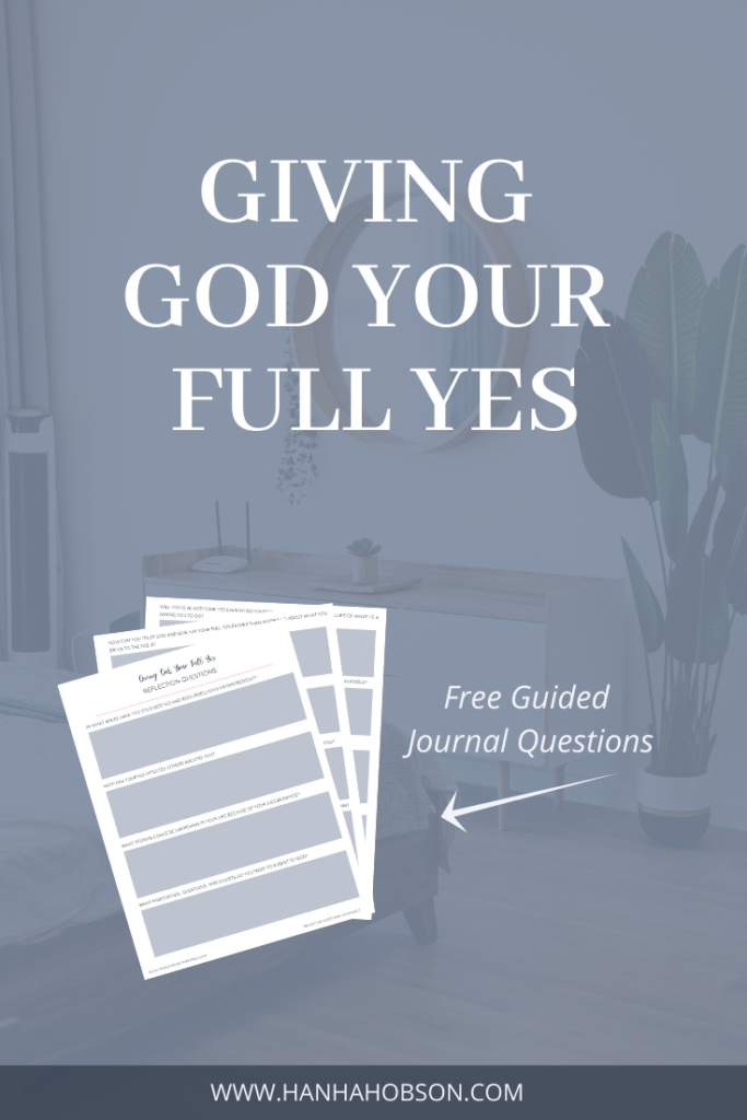 giving God your full yes, being obedient, how to obey God, obeying God's commands, scriptures to obey God, growing in your relationship with God, Christian blogger, faith blogger