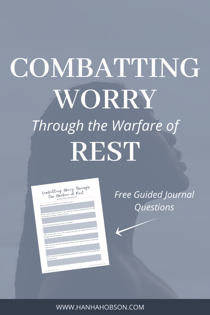 Combatting Worry through the warfare of rest blog for Christian Women